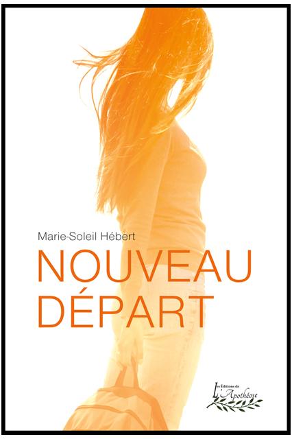 Nouveau départ De Marie-Soleil Hébert