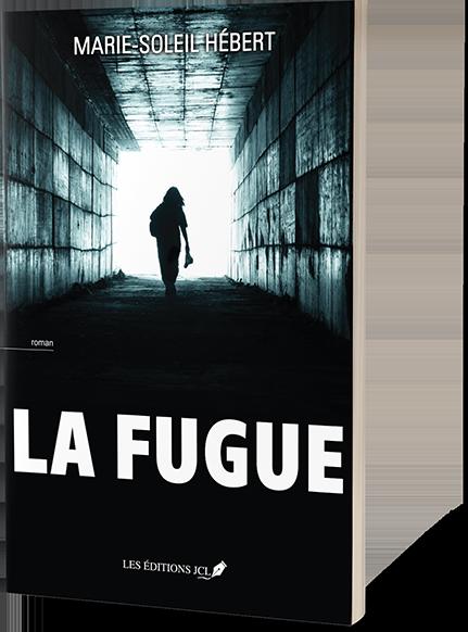 La fugue |roman de Marie-Soleil Hébert